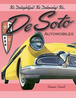 It's Delightful! It's Delovely! It's... Desoto Automobiles By David, Dennis